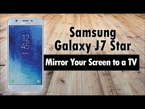 Samsung Galaxy J7 Star How to Mirror Your Screen to a TV