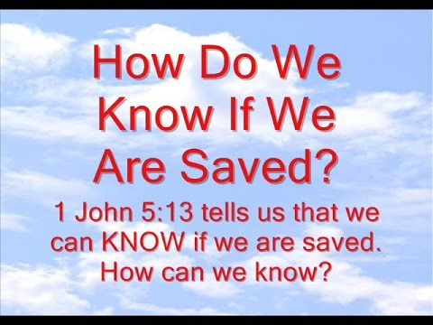 How Do We Know If We Are Saved?