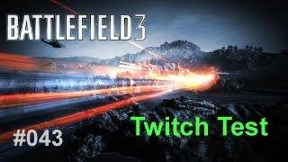 Battlefield 3 Multiplayer Gameplay PC Deutsch/German #043 - Twitch Test
