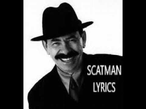 SCATMAN LYRICS