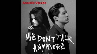 Charlie Puth & Selena Gomez - We Don't Talk Anymore | Acoustic Version