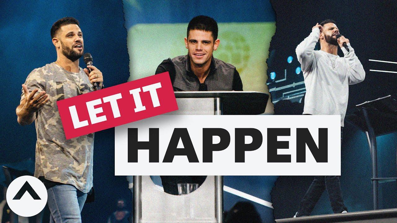 Let It Happen | Pastor Steven Furtick | Elevation Church