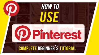 How to Use Pinterest - Complete Beginner's Guide