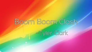 Tyler Clark - Boom Boom Clash $ [Big Room House free download ]