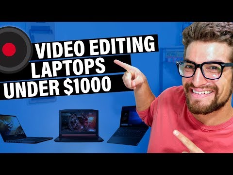 Best Video Editing Laptop On A Budget Under $1000