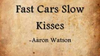 Play Fast Cars Slow Kisses