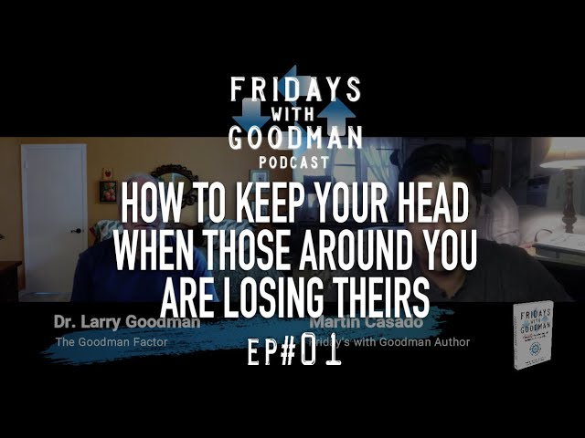 How to keep your head when those around you are losing theirs - Ep. 01