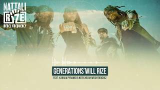✊ Nattali Rize - Generations Will Rize Ft. Kabaka Pyramid & Notis [Official Lyrics Video]