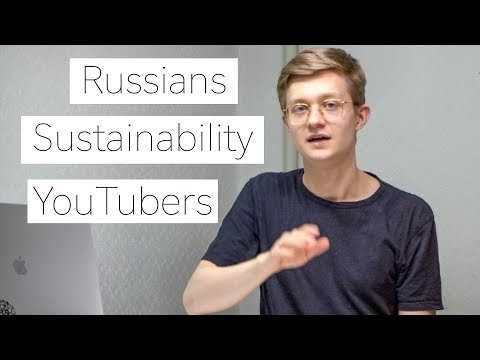 The Russian Mentality, Plastic Pollution And YouTubers To Watch