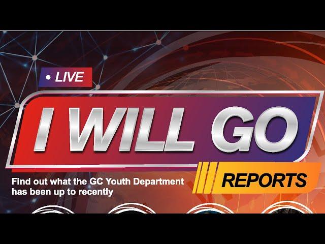 I Will Go Report