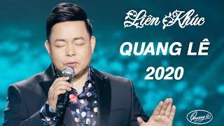 Quang Lê Mới Nhất 2020 - Liên Khúc ( Chuyến Đò Không Em, Tạm Biệt Huế, Giận Hờn )