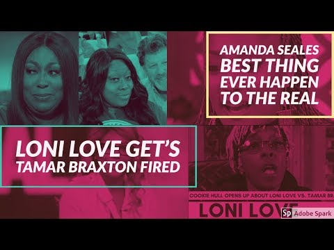 Loni Love Helps Get Tamar Fired | Amanda Seales Best Thing To Happen To The Real