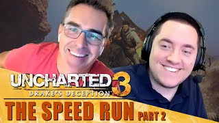 Uncharted 3: The Speedrun | Part 2 | Nolan North & Anthony Caliber