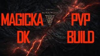 ESO Magicka DK PvP Build | Morrowind | Battlegrounds, Cyrodil and Duels