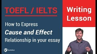 TOEFL Independent Writing -  How to express cause and effect relationship in your essay