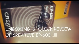 cREATIVE EP-600 unboxing & quick review (budget earphone)