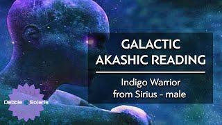 Galactic Akashic Reading |  Indigo Warrior from Sirius - male