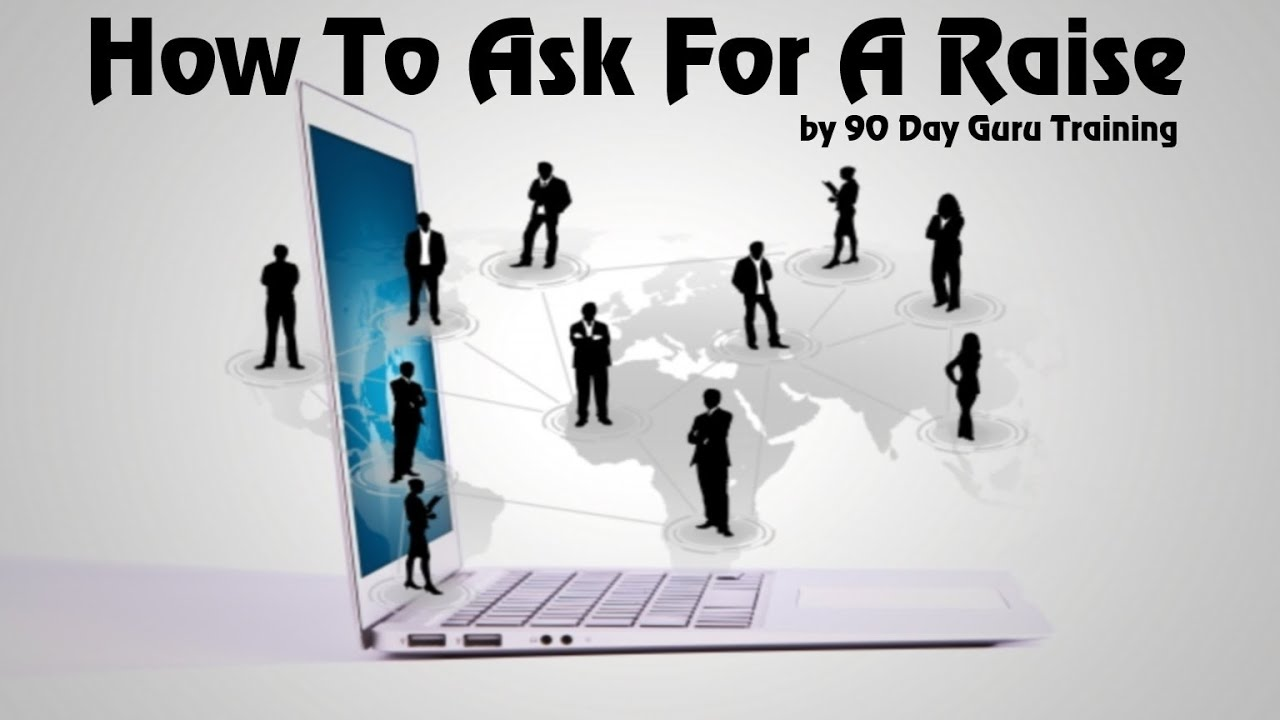 How To Ask For A Raise By 90 Day Guru Training