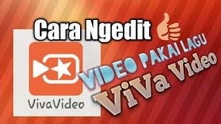 Cara edit video pakai lagu dan ganti filter di ViVa Video|| Cepat & Sangat Mudah