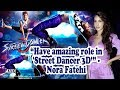 Have amazing role in 'Street Dancer 3D': Nora Fatehi