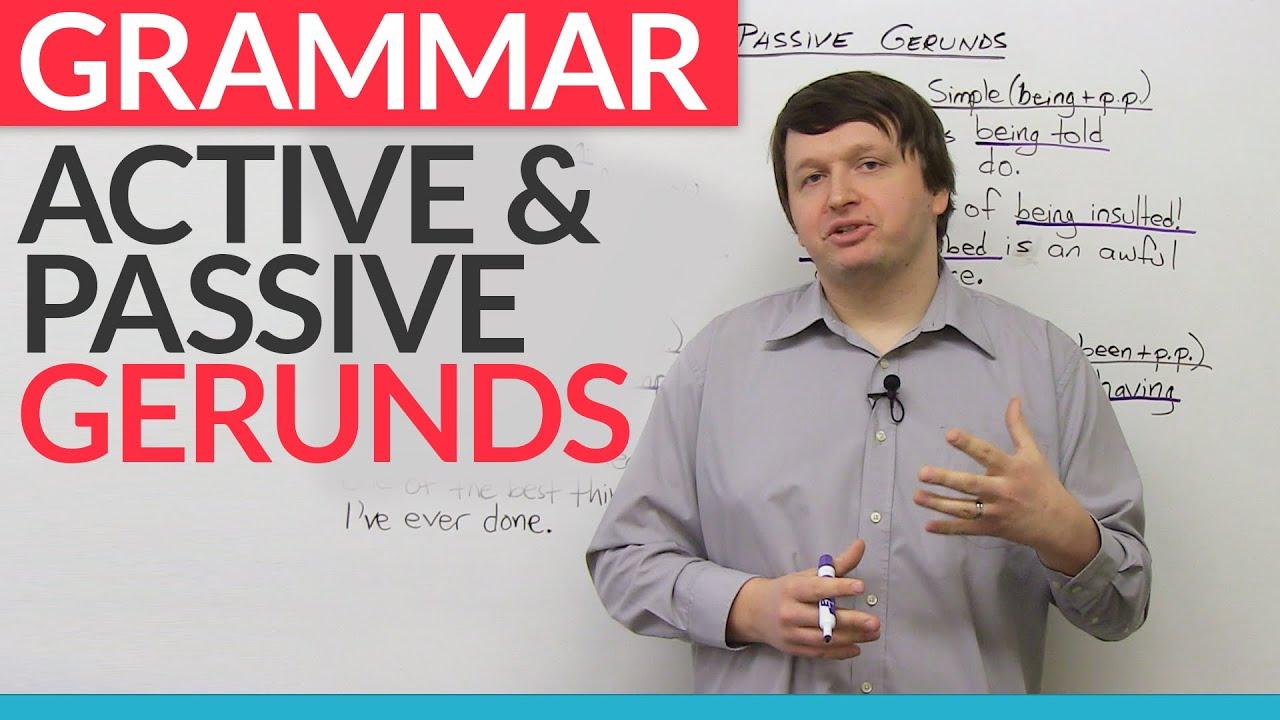 Grammar: Active and Passive Gerunds