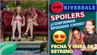 RIVERDALE TEMPORADA 3 ¿CONFIRMAN EPISODIO CHONI?😱👩❤️👩 || FECHA Y HORA DE ESTRENO  || NETFLIX