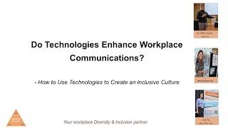 Webinar recording - Do Technologies Enhance Workplace Communications?
