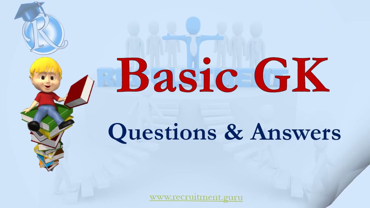 General Knowledge Questions and Answers | Basic GK Questions