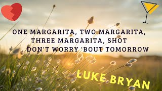 Luke Bryan - One Margarita (Lyrics) 2020