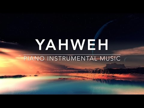 YAHWEH - Piano Music I Prayer Music I Healing Music l Meditation Music l Worship Music I Soft Music