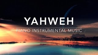 YAHWEH - Deep Prayer Music | Spontaneous Worship Music | Meditation Music | Relaxation Music