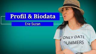 Profil dan biodata artis erie suzan lengkap