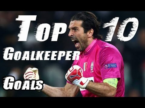 Top 10 Goalkeeper goals ever