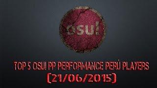 Top 5 Osu! PP Performance Perú Players