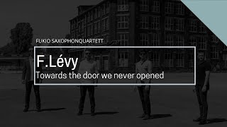 Fukio Ensemble - F. Lévy: Towards the door we never opened
