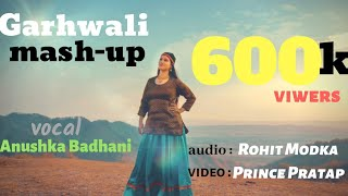Latest Garhwali Song Anushka Badhani Cover Song Garhwali Mashup Krishna Music