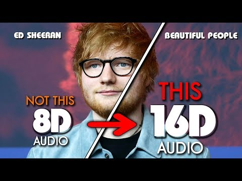 Ed Sheeran - Beautiful People [16D AUDIO | NOT 8D / 9D] 🎧 [ASMR] (feat. Khalid)