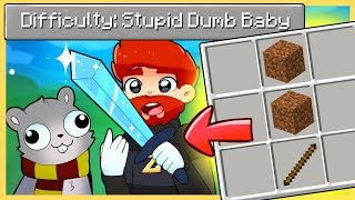 Minecraft BUT the Difficulty is Stupid Dumb Baby!