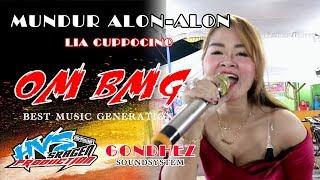 MUNDUR ALON ALON - LIA CAPPUCINO GAK KUAT JANGAN DITONTON - OM BMG - GONDHES AUDIO