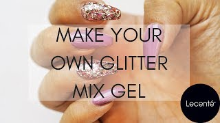 How To Make Your Own Glitter Mix Gel | Lecenté