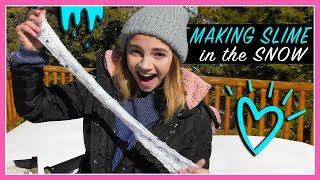 MAKING SLIME IN THE SNOW   Kayla Davis