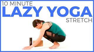 10 minute Lazy Yoga Routine | Gentle & Easy Yoga Stretches