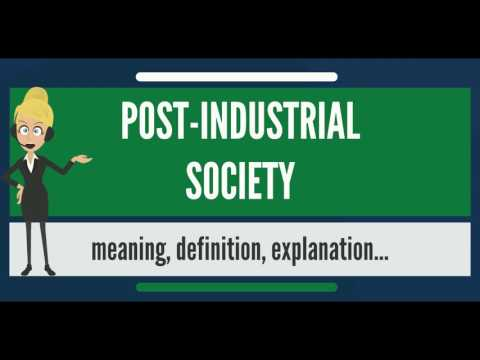 What is POST-INDUSTRIAL SOCIETY? What does POST-INDUSTRIAL SOCIETY mean?