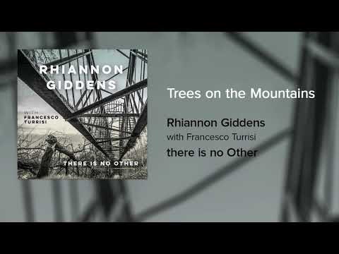 Rhiannon Giddens - Trees on the Mountains (Official Audio)