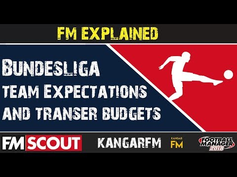 FM18 | All Bundesliga Team Transfer Budgets & Board Expectations | Football Manager 2018