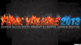 Funk Volume 2013 (clean version)  SwizZz - Dizzy Wright - Jarren Benton - Hopsin - DJ Hoppa
