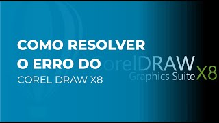 Como resolver o erro do Corel Draw X8