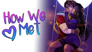 Our Love Story - How We Met