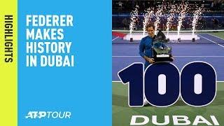 Highlights: Roger Federer Wins 100th Title In Dubai, 2019