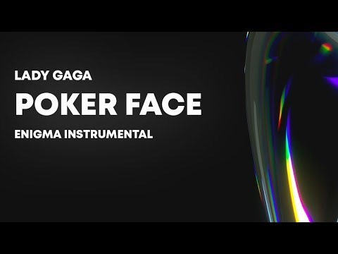 Lady Gaga — Poker Face (Enigma Instrumental)